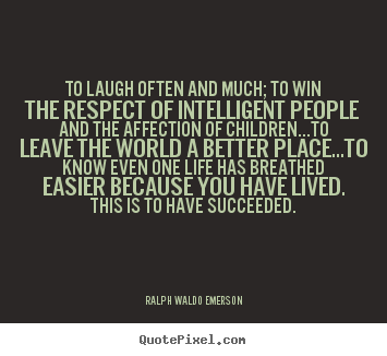 Definition of Success - Ralph Waldo Emerson